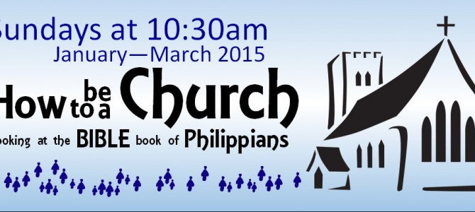 """How to be a Church"" – sermon series in Philippians"